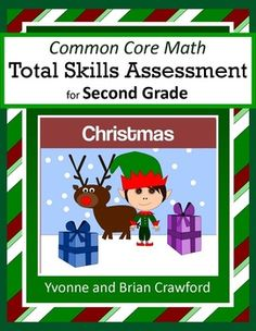 For 2nd grade - Christmas Common Core Math Total Skills Assessment is a collection of math problems targeted toward specific Common Core standards for the second grade with a fun Christmas theme. $