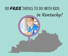 101 FREE Things to do with Kids in Kentucky!