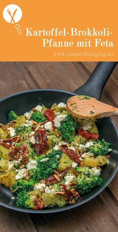Potato and broccoli pan with feta cheese always hungry-Kartoffel-Brokkoli-Pfanne mit Feta Lunch Recipes, Vegetarian Recipes, Dinner Recipes, Cooking Recipes, Healthy Recipes, Grilling Recipes, Tortellini, Clean Eating, Healthy Eating