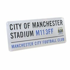 Manchester City FC Authentic EPL Stadium Metal Street Sign by Manchester City F.C., http://www.amazon.com/dp/B004UVEES4/ref=cm_sw_r_pi_dp_.89Yqb1CGA9CT