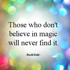 Do you believe? #roalddahl #magic