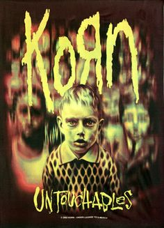 "Yessssssss♥ this album gave me strength when I had none I see this album cover and hear the phrase ""The Untouchables"" and I just feel strong, like someone's on my side like I'm actually alive and a part of something. KoRn was there for me often."