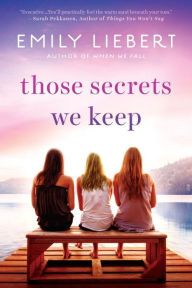 """Read """"Those Secrets We Keep"""" by Emily Liebert available from Rakuten Kobo. An idyllic girlfriends' getaway is upended when lies and secrets come to the surface in this captivating women's fiction. Top Ten Books, Great Books, Books To Read, Penguin Publishing, Fiction Novels, Penguin Books, So Little Time, Book Lists, Bestselling Author"""