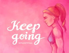 "Arthlete ~ ""Keep going"""