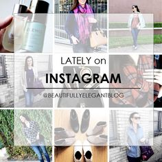 Lately On Instagram || Beautifully Elegant Blog