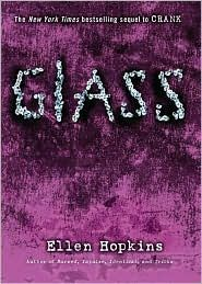"""Glass - Ellen Hopkins All of her books are insanely good. They are considered """"Teen"""" but they rise way above the bar. All the wording is set to poem and there is always a poem within a poem. You read the page, and then go straight down the margin and it means something different."""