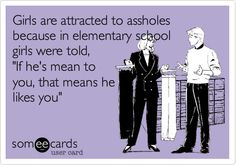 Maybe this explains why I always pick the douche bags!!!
