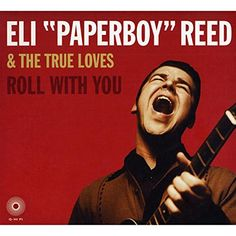 Roll With You Reed, Eli 'Paperboy' https://www.amazon.co.uk/dp/B0014FLDVK/ref=cm_sw_r_pi_dp_x_drL-ybZHGPXYM