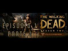 THE WALKING DEAD SEASON TWO EPISODIO 1 WALKTHROUGH - PARTE 1  PC ESPAÑOL...