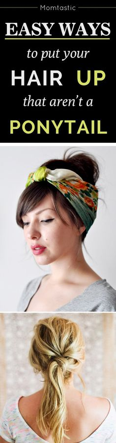 New and easy ways to put your hair up that aren't a ponytail. Some fun creative hairstyle ideas for days you don't want to wear your hair down or you haven't washed it.