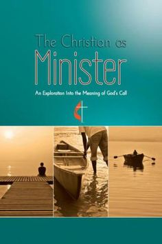 Revised Edition of The Christian as Minister   General Board of Higher Education and Ministry