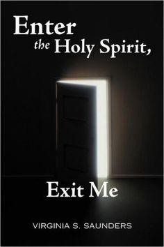 Enter+the+Holy+Spirit,+Exit+Me