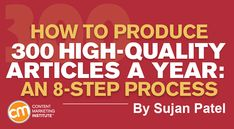 How to Produce 300 High-Quality Articles a Year: An 8-Step Process