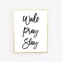Wake Pray Slay Black And White Print Wall by WordsAndConfetti