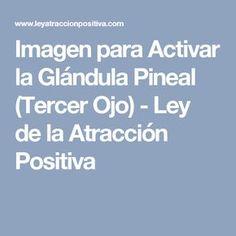Imagen para Activar la Glándula Pineal (Tercer Ojo) - Ley de la Atracción Positiva
