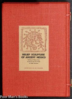 RELIEF SCULPTURE OF ANCIENT MEXICO: RUBBINGS OF OBJECTS FROM THE MAYAN AND AZTEC | 299.95