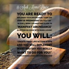 Ask Mama Louise Life Mastery Class www.askmamalouise.com Book Your Amazing Transformationa lLife Coaching Sessions Now!