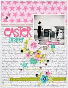Bella Blvd Molly Collection. Bella Blvd Lucky Starz collection. Easter Prayer layout by DT member Leanne Allinson