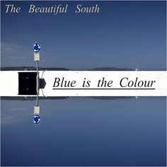 The Beautiful South Blue is the Colour