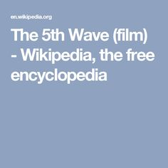 The 5th Wave (film) - Wikipedia, the free encyclopedia