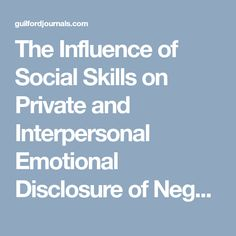 The Influence of Social Skills on Private and Interpersonal Emotional Disclosure of Negative Events Social Skills, Clinic, Psychology, Journal, Events, Psicologia, Journals