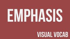 Emphasis defined - From Goodbye-Art Academy