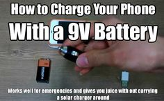 Charge Your Phone With a 9V Battery. Works well for emergencies and gives you juice with out carrying a solar charger around.
