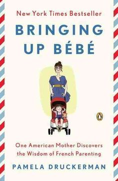 Bringing Up Bebe: One American Mother Discovers the Wisdom of French Parenting. Loved it! A must-read for mothers. (summer 2013)