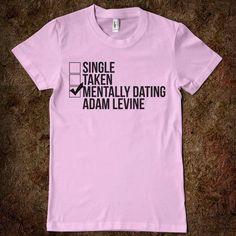 Mentally dating Adam Levine