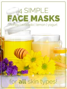 4 Simple Face Masks For All Skin Types | holistichealthnaturally.com