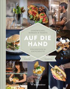 So fantastisch schön ... Auf die Hand von Stevan Paul - Fingerfood & Abendbrote, Sandwiches, Burger und mehr. Must-have!