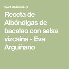 Receta de Albóndigas de bacalao con salsa vizcaína - Eva Arguiñano