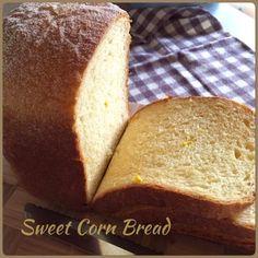 My Mind Patch: Sweet Corn Bread Loaf (Breadmaker) 面包机玉米吐司