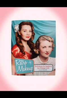 Retro Makeup Book: Techniques for Applying the Vintage Look