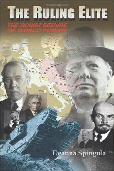 The Ruling Elite: The Zionist Seizure of World Power: Deanna Spingola: 9781466918573: Amazon.com: Books