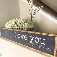 LOVE YOU MORE sign! This is one of our most popular signs! This sign is PERFECT for any mantle or gallery wall. The offset of the lettering makes it pleasing to the eye without being too distracting from other items it may be paired with! Plus, its just freakin adorable! The Diy Wood Signs, Painted Wood Signs, Rustic Signs, Hand Painted, Farmhouse Signs, Rustic Farmhouse, Diy Painting, Painting On Wood, Popular Woodworking