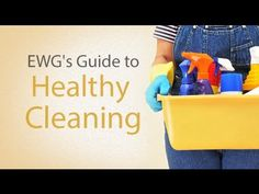 Environmental Working Group's Guide to Healthy Cleaning - www.ewg.org