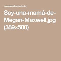 Soy-una-mamá-de-Megan-Maxwell.jpg (389×500)