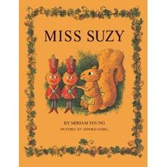 Miss Suzy is a little gray squirrel who lives happily in her oak tree home until she is chased away by some mean red squirrels.  She soon finds a beautiful dollhouse and meets a band of brave toy soldiers. How Miss Suzy and the toy soldiers help each other is a gentle, old-fashioned tale that has endured for over forty years.