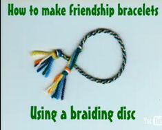 How To Make Friendship Bracelets (Using A Braiding Disc)
