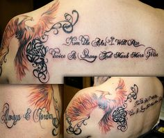 "Pheonix tattoo ""From the ashes I will rise, twice as strong and much more wise."""