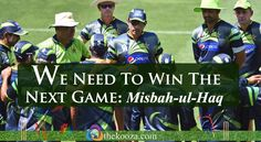 We need to win the next game: Misbah-ul-Haq #CWC15  Read More:http://wp.me/p49ePj-m5y
