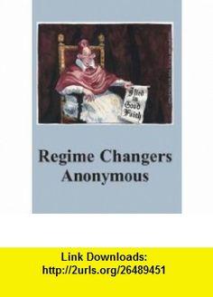 Regime Changers Anonymous (The Spokesman) (9780851247755) Ken Coates, Tony Simpson , ISBN-10: 085124775X  , ISBN-13: 978-0851247755 ,  , tutorials , pdf , ebook , torrent , downloads , rapidshare , filesonic , hotfile , megaupload , fileserve