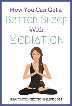 How You Can Get a Better Sleep With Meditation | HealthConnections4Life.com