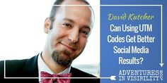 Can Using UTM Codes Get You Better Social Media Results? Adventures in Visibility With David Kutcher http://denisewakeman.com/hoa/utm-codes-david-kutcher/