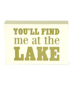 'At the Lake' Wood Sign #zulily #zulilyfinds