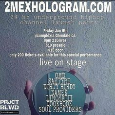 2Mex Hologram 24 Hr Undaground Hiphop Channel Launch Party... This Friday Jan. 6th @ Complex LA.. #OfMexicanDecent (#2Mex & #Xololanxinxo), #Sahtyre, #DirtyBirdy, #Namek, #Linoskiii, #Cookbook, #SoulProviders and #KillCRey... Tickets available at complexla.com #jsmoovtv #HipHop1Magazine  ---- instagram.com/ProjectBlowedLA <--followUs .zv