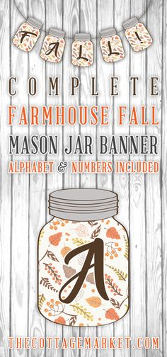 Complete Farmhouse Fall Mason Jar Banner /// Free Printable Come on over and snatch up a beautiful Fall Banner for the Holidays! Fall Mason Jars, Mason Jar Crafts, Mason Jar Diy, Fall Banner, Diy Banner, Thanksgiving Banner, Thanksgiving 2017, Banner Ideas, Thanksgiving Crafts