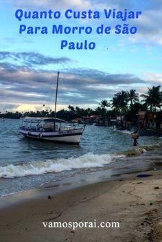 Pretende conhecer Morro de São Paulo? Descubra como chegar até a ilha e quanto gastamos em nossa viagem.