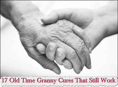 17 Old Time Granny Cures That Still Work